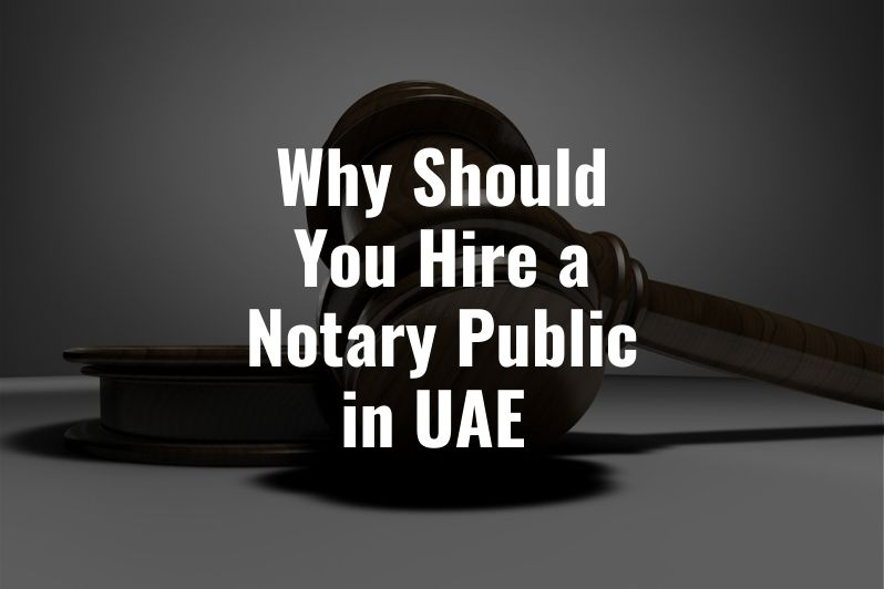 Why Should You Hire a Notary Public in UAE