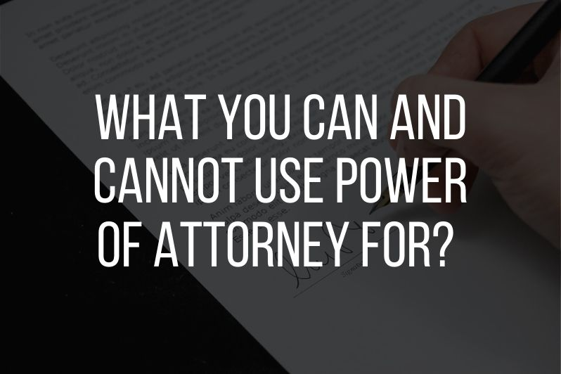 What you can and cannot use power of attorney for