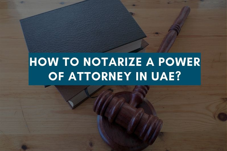 How to Notarize a Power of Attorney in UAE_