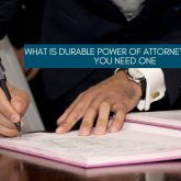 Durable Power of Attorney: What It Is and Why You Need One