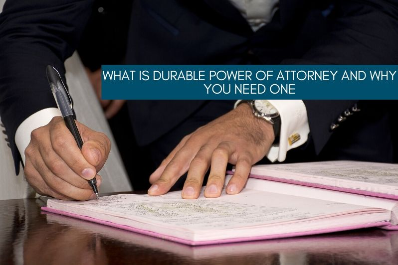 What is Durable Power of Attorney and Why You Need One (1)