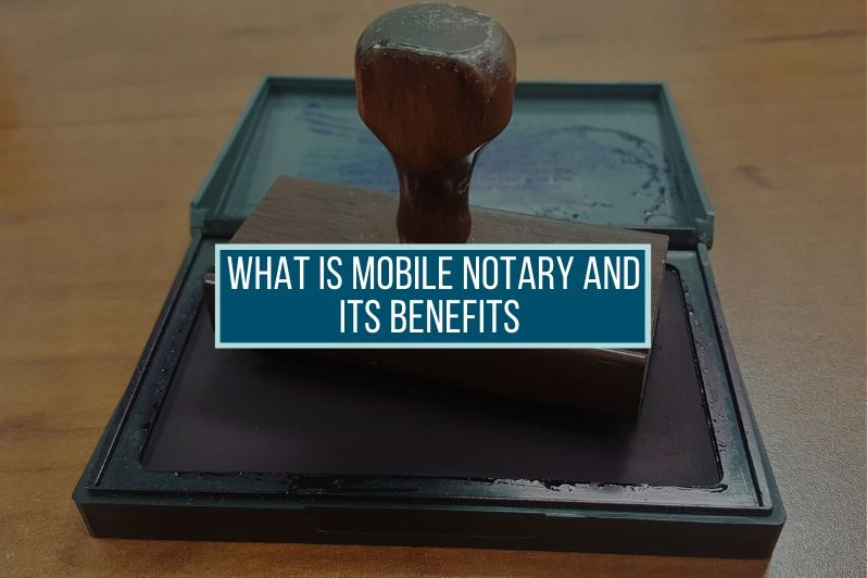 What is Mobile Notary and Its Benefits
