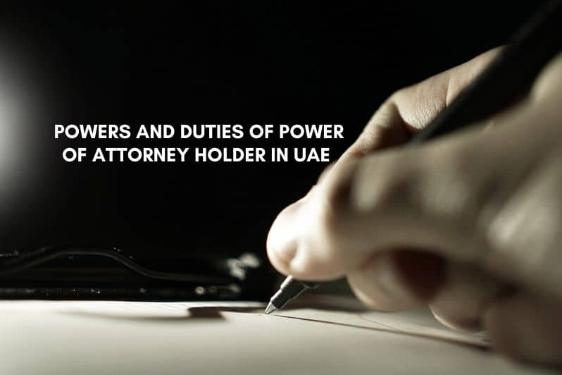 Powers and Duties of Power of Attorney Holder in UAE