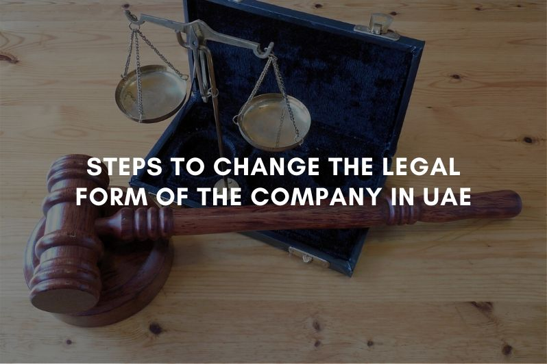 Steps to Change the Legal Form of the Company in UAE