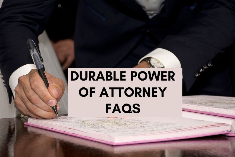 Durable Power of Attorney FAQs