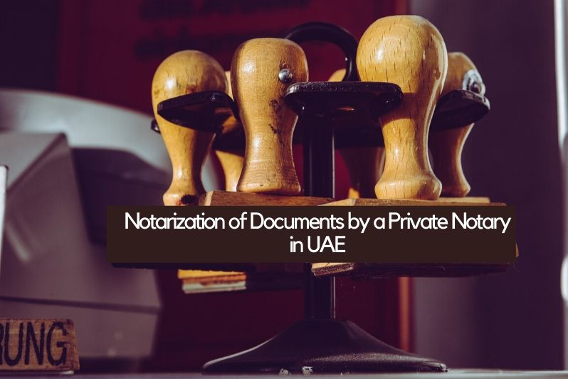 Notarization of Documents by a Private Notary in UAE