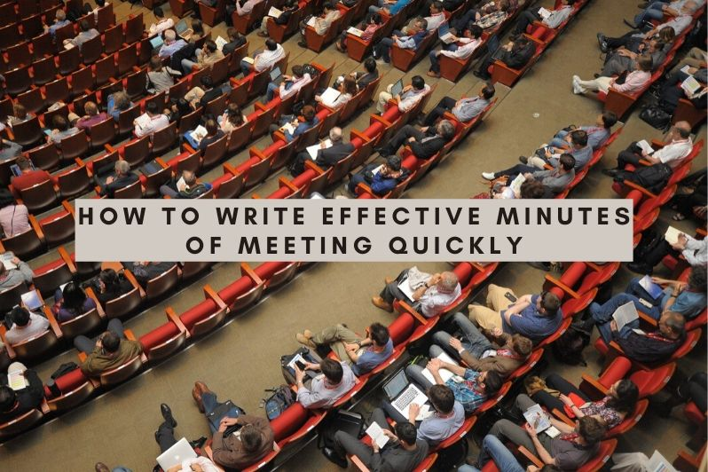 how to Write Effective Minutes of Meeting Quickly