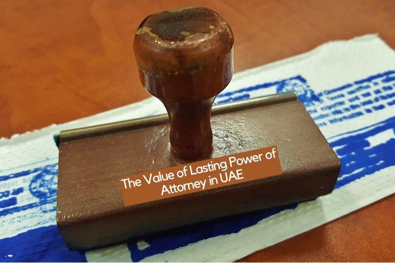 Value of Lasting Power of Attorney in UAE