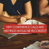 Why Conference Calls and Meetings Should be Recorded
