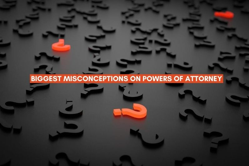 misconceptions about power of attorney