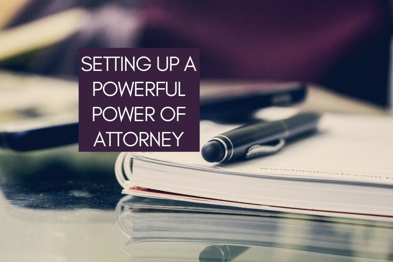 Setting up a Powerful Power of Attorney