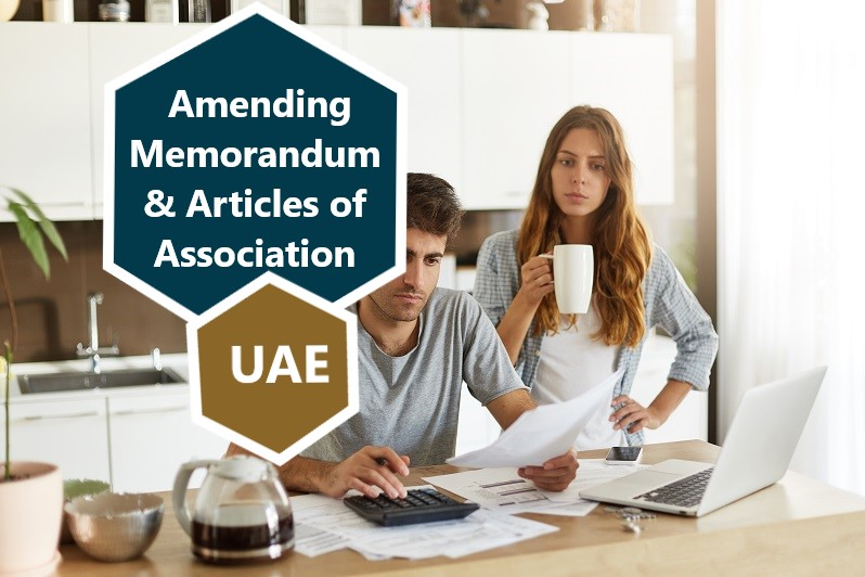 Process of Amending Memorandum and Articles of Association UAE