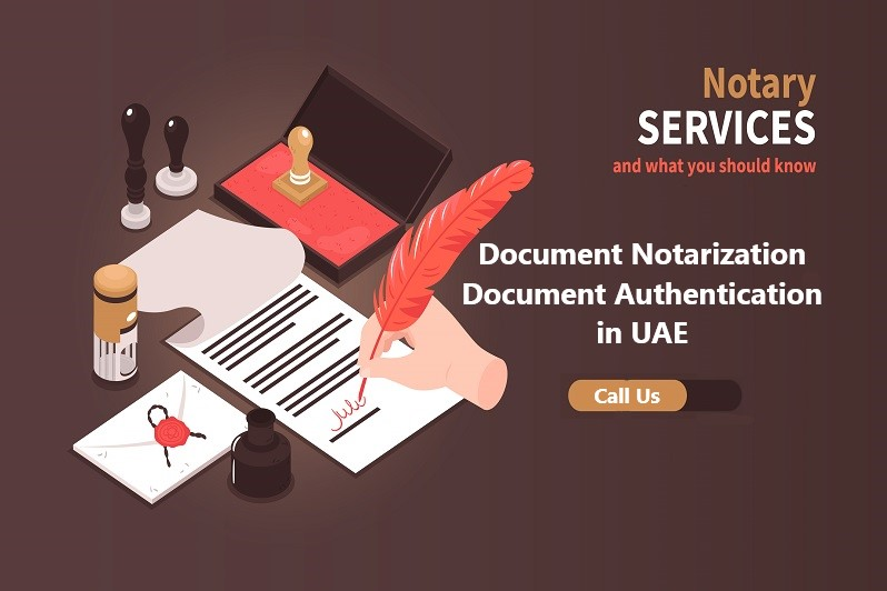 Document Notarization and Document Authentication in UAE