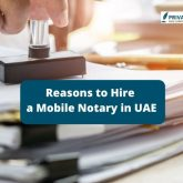 Reasons to Hire a Mobile Notary in UAE