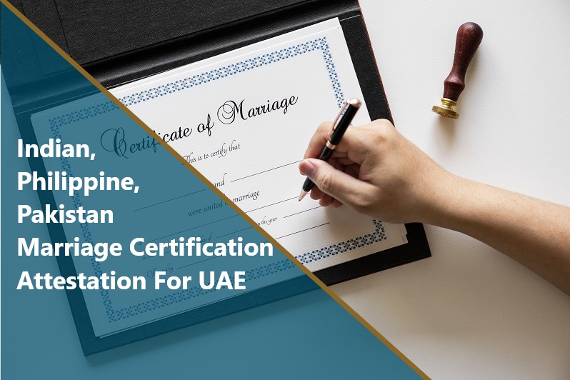 Indian Pakistan Philippine marriage certification attestation in UAE