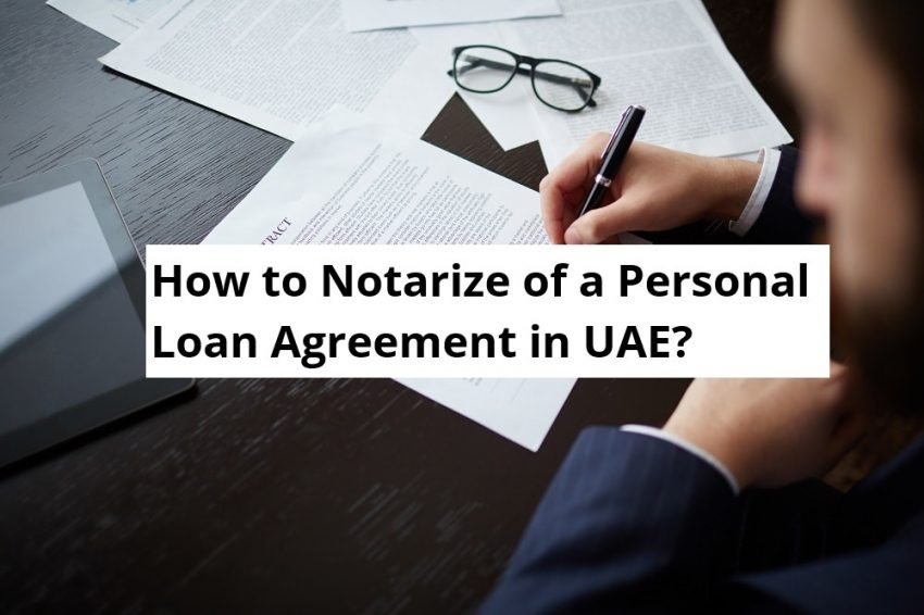 How to Notarize of a Personal Loan Agreement in UAE?