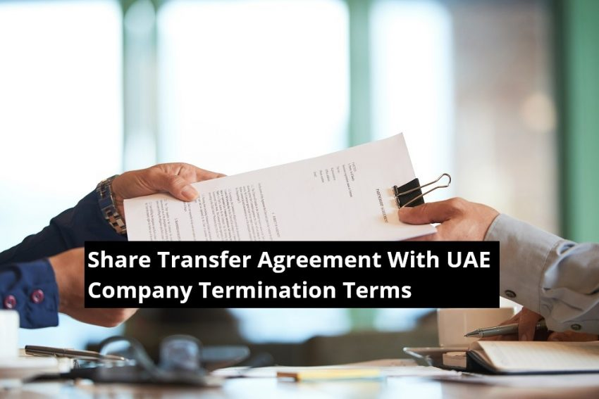 Share Transfer Agreement With UAE Company Termination Terms