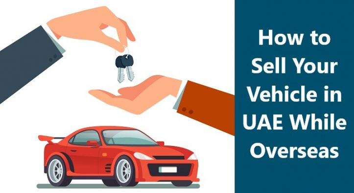 How to Sell Your Vehicle in UAE While Overseas