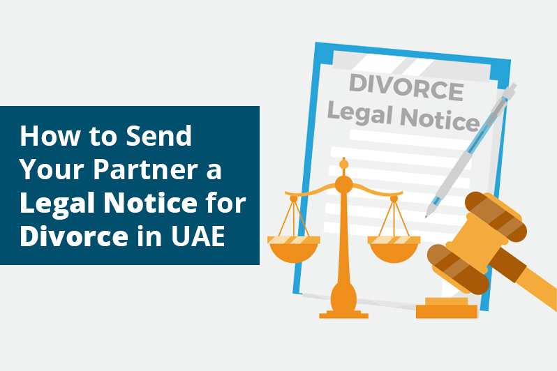How to Send Your Partner a Legal Notice for Divorce in UAE