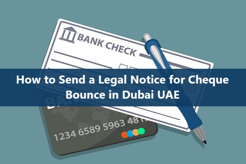 How to Send a Legal Notice for Cheque Bounce in UAE
