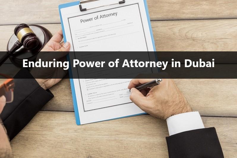 Enduring Power of Attorney in Dubai UAE