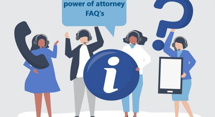 Power of Attorney: Frequently Asked Questions