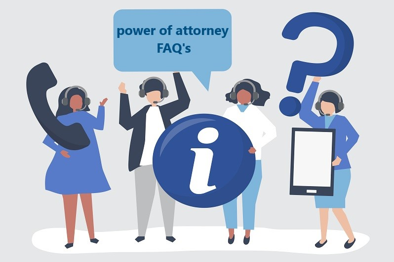 Power of Attorney - Frequently Asked Questions